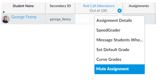 The dropdown menu for Roll Call Attendance in Canvas. The options are assignment details, SpeedGrader, Message Students Who..., Set Default Grade, Curve Grade, and Mute Assignment. Mute Assignment is highlighted.